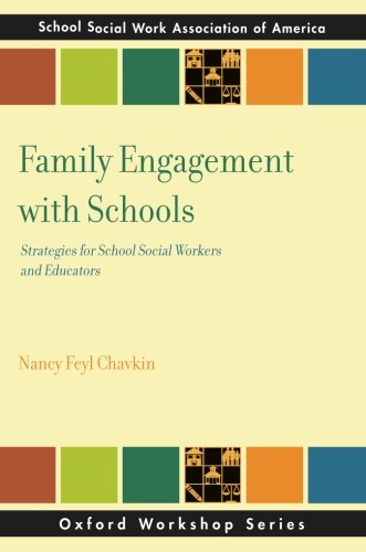 Family Engagement with Schools: Strategies for School Social Workers and Educators (SSWAA Workshop Series)