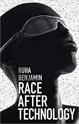 Race After Technology: Abolitionist Tools for the New Jim