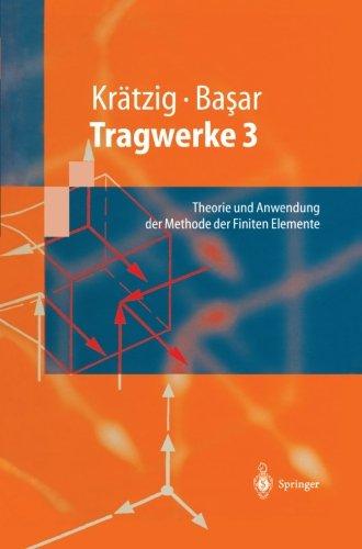 Tragwerke 3: Theorie und Anwendung der Methode der Finiten Elemente (Springer-Lehrbuch) (German Edition)