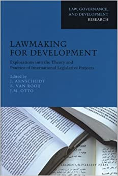 Lawmaking for Development: Explorations into the Theory and Practice of International Legislative Projects (Law, Governance, and Development Research)