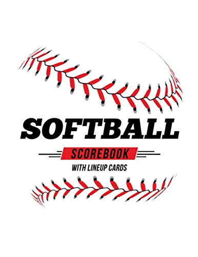 Softball Scorebook With Lineup Cards: 50 Scoring Sheets For Baseball and Softball Games por Jose Waterhouse