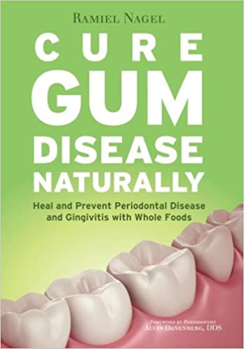 Cure Gum Disease Naturally Heal And Prevent Periodontal Disease And