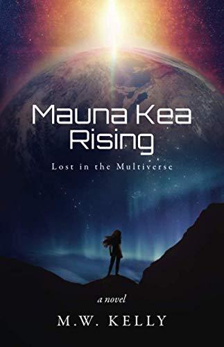 Mauna Kea Rising (Lost in the Multiverse)