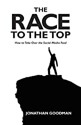 The Race to the Top: How to Take Over the Social Media Feed