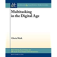 Multitasking in the Digital Age (Synthesis Lectures on Human-centered Informatics, Band 29)