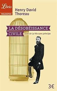 La désobéissance civile - La vie sans principe par Henry David Thoreau
