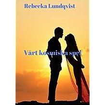 Vårt kosmiska spel (Swedish Edition)