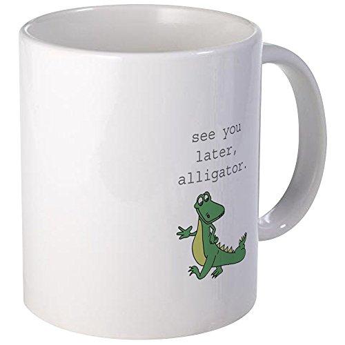 CafePress See You Later, Alligator Mug Unique Coffee Mug, Coffee Cup