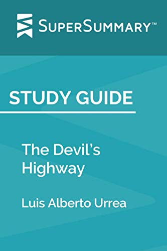 Study Guide: The Devil's Highway by Luis Alberto Urrea (SuperSummary)