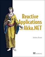 Reactive Applications with Akka.NET Front Cover