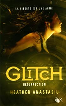 Glitch, tome 3 : Insurrection par Anastasiu