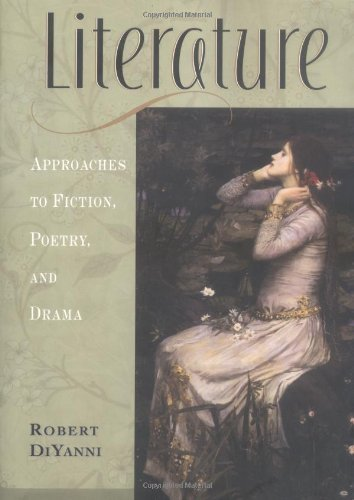 Literature Approaches to Fiction, Poetry, and Drama by Robert DiYanni [McGraw-Hill Humanities/Social Sciences/Languages,2003] [Paperback]