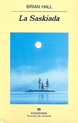 La saskiada (Panorama de narrativas): Amazon.es: Brian Hall ...