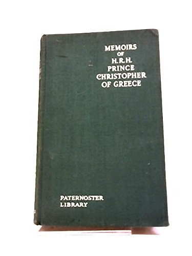 Memoirs Of H.R.H Prince Christopher of Greece