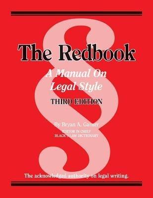 Read Online [(The Redbook: A Manual on Legal Style, 3D )] [Author: President Bryan A Garner] [Aug-2013] PDF ePub book