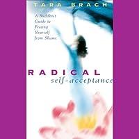 Radical Self-Acceptance