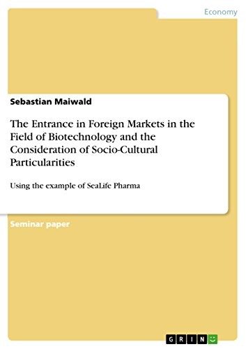 The Entrance in Foreign Markets in the  Field of Biotechnology and the Consideration of Socio-Cultural Particularities: Using the example of SeaLife Pharma (Rot Ban)