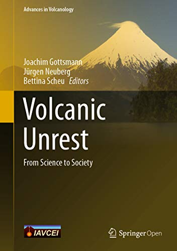 Volcanic Unrest: From Science to Society (Advances in Volcanology) por Joachim Gottsmann,Jürgen Neuberg,Bettina Scheu