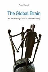 The Global Brain: The Awakening Earth in a New Century