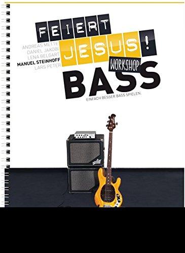 Feiert Jesus! Workshop Bass: Einfach besser Bass spielen