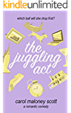 The Juggling Act: A Romantic Comedy (Rom-Com on the Edge Book 3)