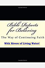 Bible Reports for Believing: The Way of Continuing Faith Paperback