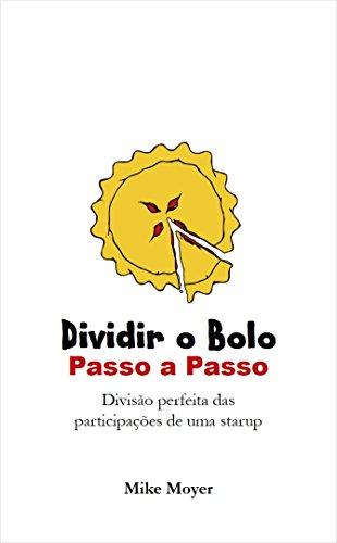 Dividir o Bolo: Passo a Passo (Portuguese Edition)