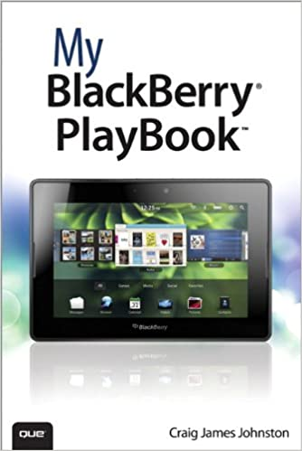 My BlackBerry PlayBook: Craig James Johnston: 9780789741172: Amazon