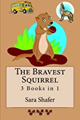 The Bravest Squirrel 3 Books in 1 Paperback