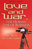 Love and War, the Human Side of Business: The Tale of The Arabic Channel