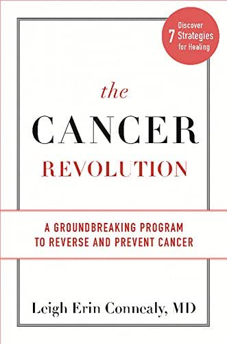 The Cancer Revolution: A Groundbreaking Program to Reverse and Prevent Cancer