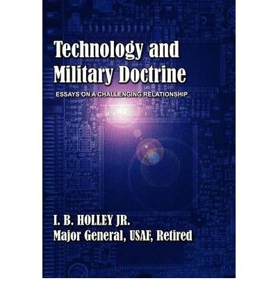 Technology and Military Doctrine: Essays on a Challenging Relationship