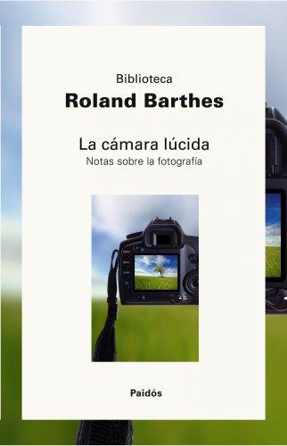 Descargar Libro La Cámara Lúcida: Nota Sobre La Fotografía Roland Barthes