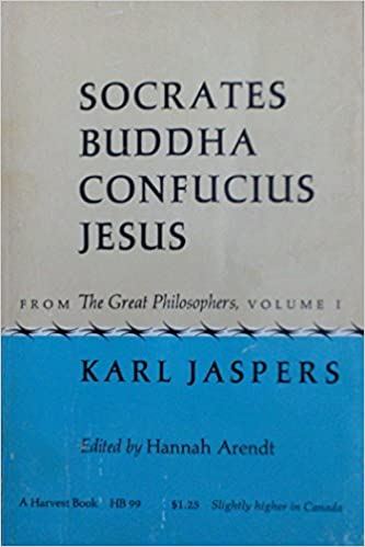 Socrates buddha confucius jesus karl jaspers hannah arendt socrates buddha confucius jesus karl jaspers hannah arendt ralph manheim amazon books fandeluxe Image collections