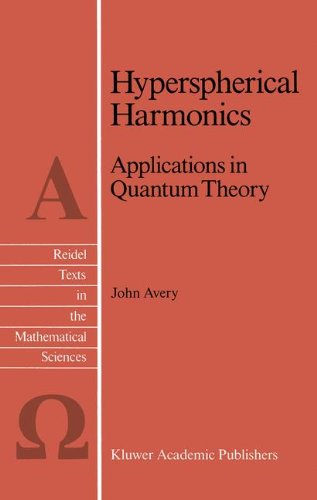 Hyperspherical Harmonics: Applications in Quantum Theory (Reidel Texts in the Mathematical Sciences)