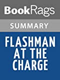 download ebook summary & study guide flashman at the charge by george macdonald fraser pdf epub