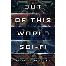 Out of This World Sci-Fi (Science Fiction Anthology)