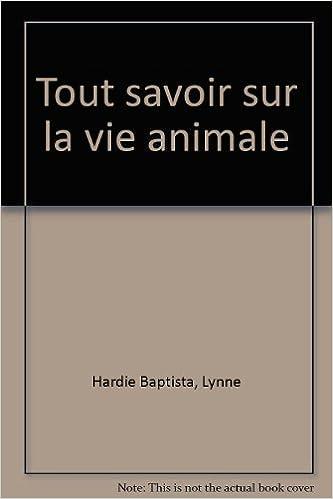 Livres Tout savoir sur la vie animale pdf