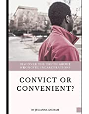 Convict or Convenient?: Discover the Truth About Wrongful Incarcerations