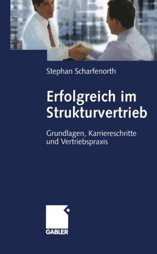 Erfolgreich im Strukturvertrieb: Grundlagen, Karriereschritte Und Vertriebspraxis (German Edition) Taschenbuch – 29. Oktober 2004 Stephan Scharfenorth Gabler Verlag 3409034048 Werbung