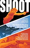 Shoot: Your Guide to Shooting and Competition (Blood Red Turns Dollar Green Book 2)
