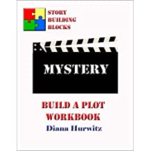 Mystery: Build A Plot Workbook (Story Building Blocks 13)