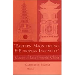 Eastern Magnificence and European Ingenuity: Clocks of Late Imperial China