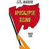 Apocalypse Rising: A Novel of Revolution (Revolution Now! Book 1)