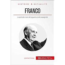 Franco: La période noire de la guerre civile espagnole (Grandes Personnalités t. 31) (French Edition)