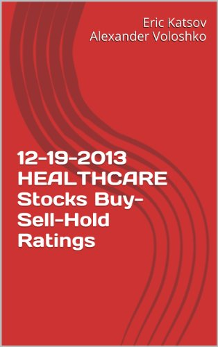 Download 12-19-2013 HEALTHCARE Stocks Buy-Sell-Hold Ratings (Buy-Sell-Hold+ Stocks iPhone App) Pdf