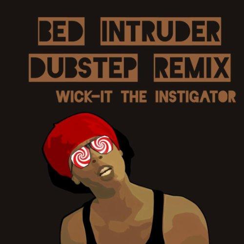 Bed Intruder Song (DJ Wick-it Dubstep ()