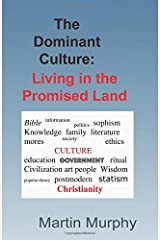 The Dominant Culture:: Living in the Promised Land Paperback