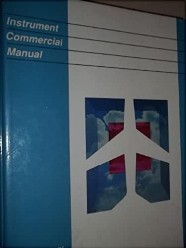 Instrument Commercial Manual/Federal Aviation Regulations