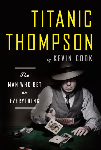 Titanic Thompson: The Man Who Bet on Everything cover